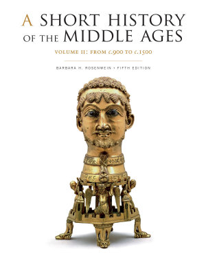 A Short History of the Middle Ages  Volume II