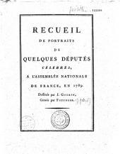 Recueil de portraits de quelques députés célébres, à l'Assemblée Nationale de France, en 1789