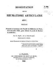 Dissertation sur le rhumatisme articulaire aigu; thèse, etc