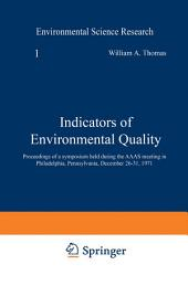 Indicators of Environmental Quality: Proceedings of a symposium held during the AAAS meeting in Philadelphia, Pennsylvania, December 26–31, 1971