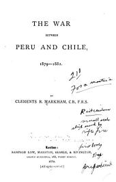 The War Between Peru and Chile, 1879-1882