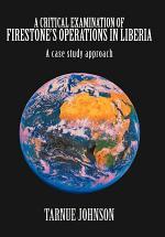 A Critical Examination of Firestone's Operations in Liberia