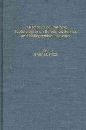 The Impact of Emerging Technologies on Reference Service and Bibliographic Instruction