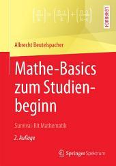 Mathe-Basics zum Studienbeginn: Survival-Kit Mathematik, Ausgabe 2