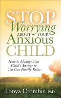 Stop Worrying About Your Anxious Child PDF
