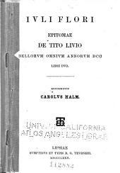 Ihli Flori Epitomae de Tito Livio bellorum omnium annorum DCC libri duo