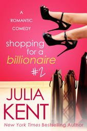 Shopping for a Billionaire 2 (Billionaire Romantic Comedy, BBW Romance)