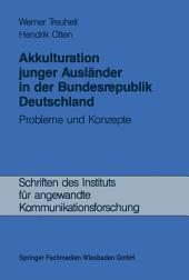 Akkulturation junger Ausländer in der Bundesrepublik Deutschland: Probleme und Konzepte