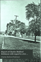 Report of Charles Mulford Robinson with Regard to Civic Affairs in the City of Cedar Rapids, Iowa: With Recommendations for City Improvement and Beautification