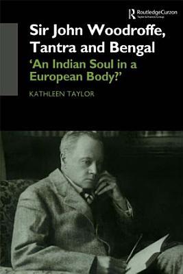Sir John Woodroffe  Tantra and Bengal PDF