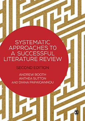 Systematic Approaches to a Successful Literature Review