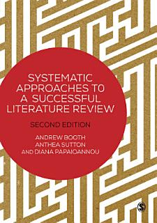 Systematic Approaches to a Successful Literature Review Book