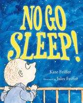No Go Sleep!: with audio recording