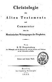 Christologie des Alten Testaments und Commentar über die Messianischen Weissagungen der Propheten: Band 3