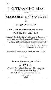 Lettres choisies de Mesdames de Sévigné et de Maintenon avec une préface et des notes par M. de Lévizac ...