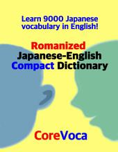 Romanized Japanese-English Compact Dictionary: Learn 9000 Japanese vocabulary in English!
