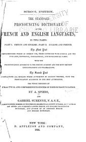 The Standard Pronouncing Dictionary of the French and English Languages ...: Preceded by a Practical and Comprehensive System of French Pronunciation
