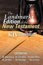 The Landmark Edition of the New Testament (Kjv Study Bible): Kjv Study Bible