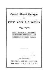 General Alumni Catalogue: law, graduate, pedagogy, veterinary, commerce, and collegiate division alumni, 1833-1906