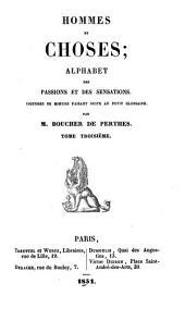 Hommes et choses: alphabet des passions et des sensations, esquisses de moeurs faisant suite au petit glossaire, Volume3