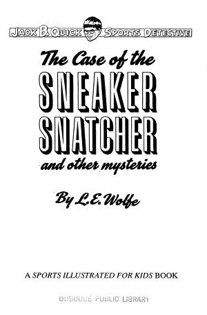 The Case of the Sneaker Snatcher, and Other Mysteries