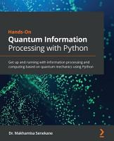 Hands On Quantum Information Processing with Python PDF