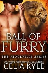 Ball of Furry (BBW Paranormal Shapeshifter Romance)