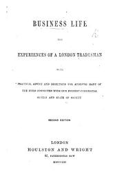 Business Life. The experiences of a London tradesman ... Second edition