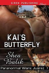 Kai's Butterfly [Paranormal Wars: Juarez 7]
