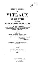Histoire et description des vitraux et des statues de l'intérieur de la cathédrale de Reims