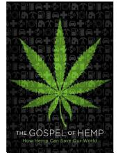 The Gospel of Hemp: How Hemp Can Save Our World