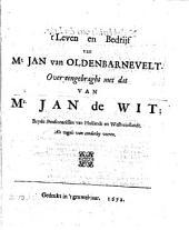 't Leven en bedrijf van Mr. Jan van Oldenbarnevelt, over-eengebraght met dat van Mr. Jan de Wit: Volume 1
