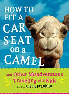 How to Fit a Car Seat on a Camel Book