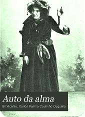 Auto da alma: com ... um estudo critico do auto pelo visconde de Ouguella