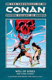 Chronicles of Conan Volume 23: Well of Souls and Other Stories: Volume 23