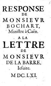 Response de Monsieur Bochart, ministre à Caen, à la lettre de Monsieur de LaBarre, Jesuite