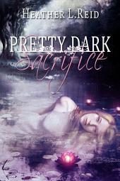Pretty Dark Sacrifice