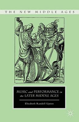 Music and Performance in the Later Middle Ages PDF