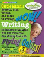 Carole Marsh s Secrets  Tips  Tricks  and More to Prompt WOW  Writing by Students of All Ages  Who Can Then Pass Any Writing Test with Flying Colors  PDF