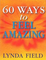 60 Ways To Feel Amazing Book PDF