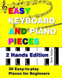 Easy Keyboard and Piano Pieces   2 Hands Edition Book