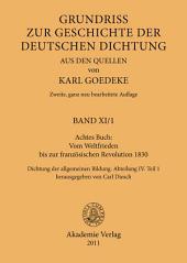 Achtes Buch: Vom Weltfrieden bis zur französischen Revolution 1830: Dichtung der allgemeinen Bildung. Abteilung IV, Teil 1, Ausgabe 2