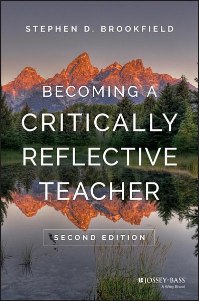 Download Becoming a Critically Reflective Teacher Book