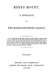 Merry Mount: A Romance of the Massachusetts Colony ...