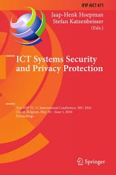 ICT Systems Security and Privacy Protection: 31st IFIP TC 11 International Conference, SEC 2016, Ghent, Belgium, May 30 - June 1, 2016, Proceedings