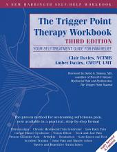 The Trigger Point Therapy Workbook: Your Self-Treatment Guide for Pain Relief, Edition 3