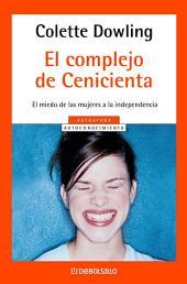 El complejo de Cenicienta: El miedo de las mujeres a la independencia