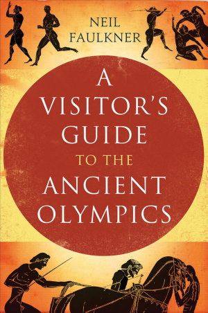 A Visitor s Guide to the Ancient Olympics