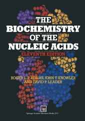 The Biochemistry of the Nucleic Acids: Edition 11