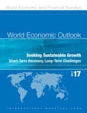World Economic Outlook, October 2017: Seeking Sustainable Growth: Short-Term Recovery, Long-Term Challenges